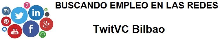 TwitVC Bilbao. Ofertas de empleo, Facebook, LinkedIn, Twitter, Infojobs, bolsa de trabajo, cursos