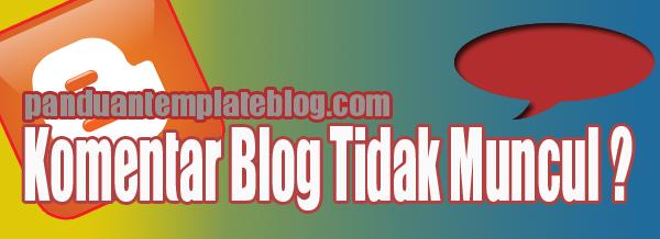 Penyebab Komentar Blog Tidak Muncul