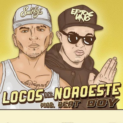 Smoky feat. Eptos Uno - Locos Del Noroeste (Single) [2015]