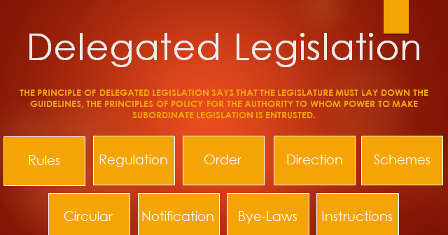 what is delegated legislation Best answer: delegated legislation (also referred to as secondary legislation or subordinate legislation or subsidiary legislation) is law made by an executive authority under powers given to them by primary legislation in order to implement and administer the requirements of that.