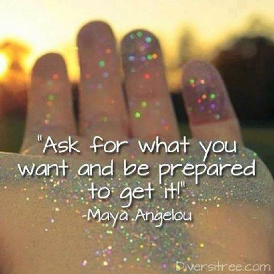 """Ask for what you want and be prepared to get it!"" ~ Maya Angelou; Picture of glitter in a person's hand. Diversitree.com"