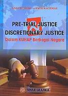 toko buku rahma: buku PRE-TRIAL JUSTICE DISCRETIONARY JUSTICE DALAM KUHAP BERBAGAI NEGARA, pengarang andi hamzah, penerbit sinar grafika