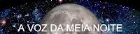 A VOZ DA MEIA NOITE