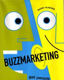 http://1.bp.blogspot.com/-VO2v_vig-3E/TcffkpCduLI/AAAAAAAAAas/RkjntzoGmHw/s1600/buzz_marketing_book.jpg