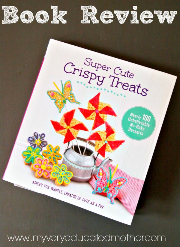 Book Review: Super Cute Crispy Treats by Cute as a Fox