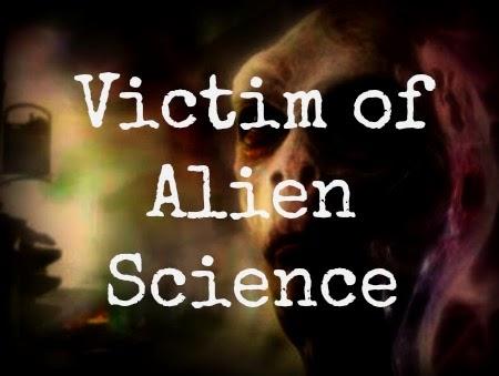 Victim of Alien Science