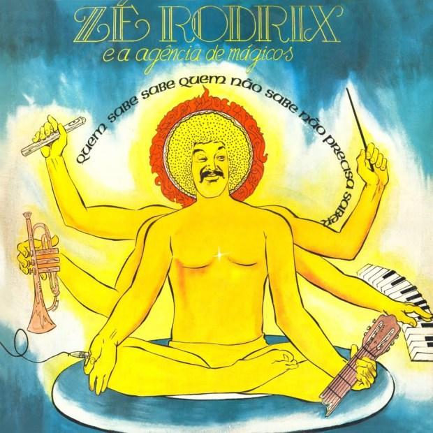 Zé Rodrix & A Agência de Mágicos - Quem Sabe Sabe, Quem Não Sabe Não Precisa Saber (1974)