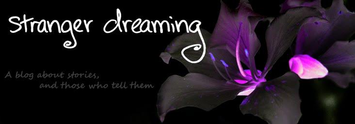 Stranger Dreaming