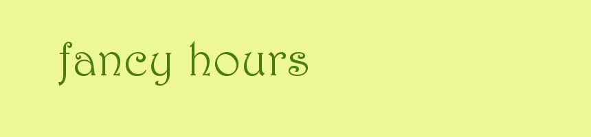 fancy hours