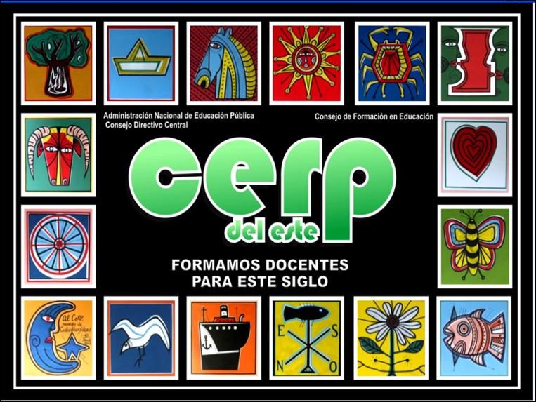 Centro Regional de Profesores del Este - CeRP         Maldonado - Uruguay