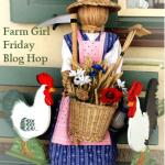The Farmgirl Friday Blog Hop