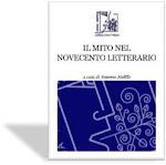 Il mito nel Novecento letterario - a cura di Antonio Melillo - Linima Mentis 2012