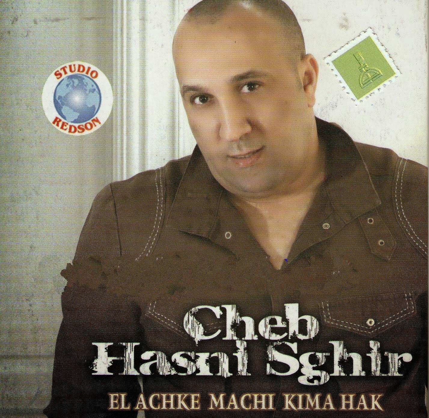 Hasni Sghir-El Achke Machi Kima Hak