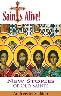 Saints Alive! by Andrew Seddon
