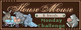 House Mouse &amp; Friends Challenge