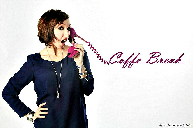 Coffe Break - Fashion Blog