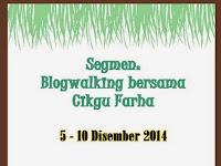 Segmen: Blogwalking Bersama Cikgu Farha