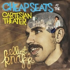 Elliot Knapp: Cheap Seats at the Cartesian Theater