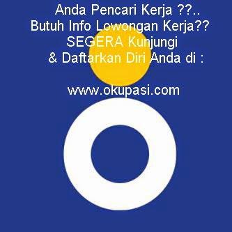 Anda Pencari Kerja??..Kunjungi & Daftarkan diri anda di : www.okupasi.com