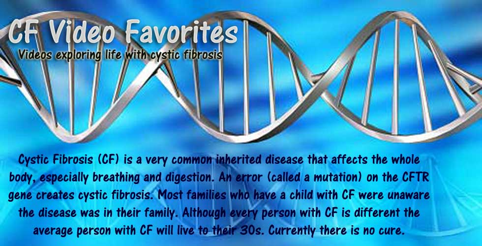 Cystic Fibrosis: Video Favorites