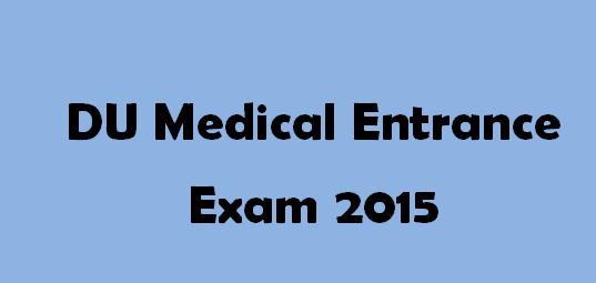 DU Medical Entrance Exam 2015