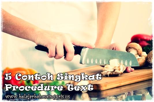 Contoh Singkat Procedure Text | www.belajarbahasainggris.us