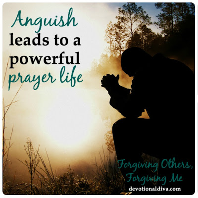 Anguish leads to a powerful prayer life devotional diva