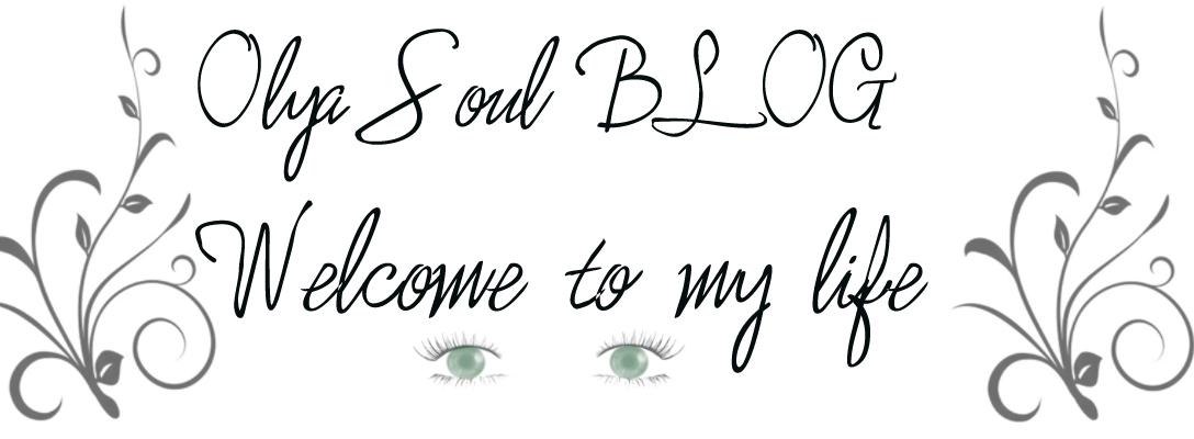 ♥Olya Soul BLOG♥