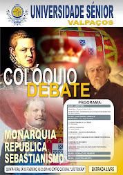 Colóquio/Debate - Monarquia, República e Sebastianismo