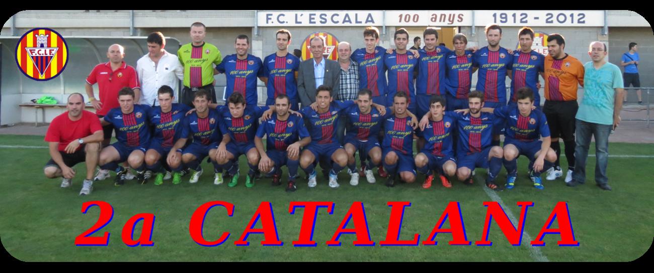 FC L'Escala: 1ªCatalana