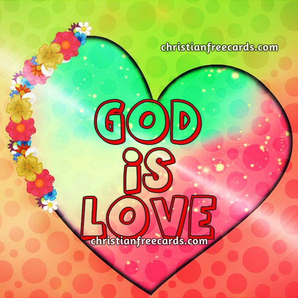 Nice christian quotes, God is love, free image for facebook friends.