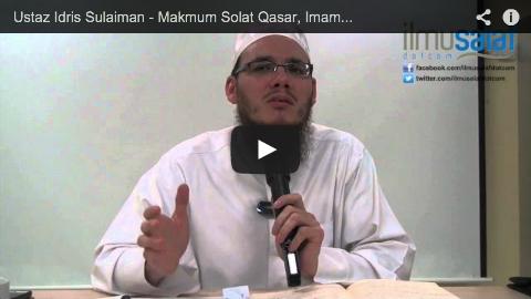Ustaz Idris Sulaiman – Makmum Solat Qasar, Imam Solat Tamam