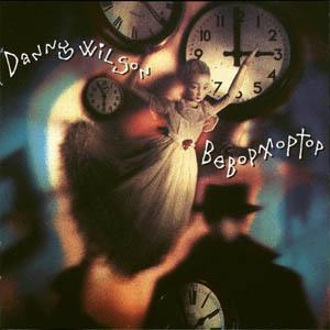 Danny Wilson - I Was Wrong