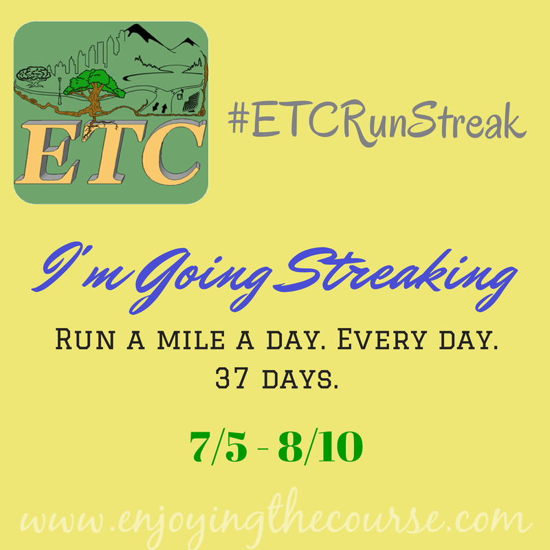 I'm Going Streaking! #ETCRunStreak | enjoyingthecourse.com