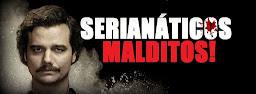 SERIANÁTICOS MALDITOS!
