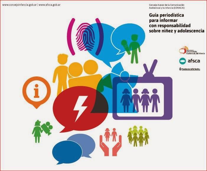 CONACAI - GUIA PERIODISTICA PARA INFORMAR CON RESPONSABILIDAD SOBRE NIÑEZ y ADOLESCENCIA