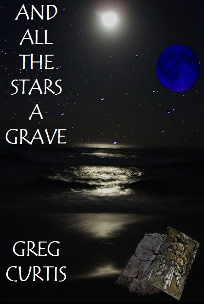 And All The Stars A Grave