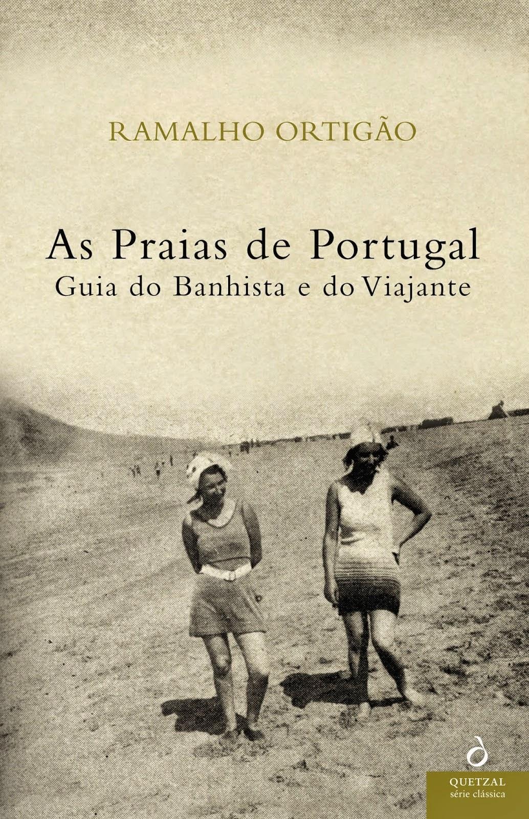 As Praias de Portugal Guia do Banhista e do Viajante, Ramalho Ortigão, Quetzal