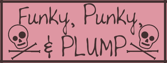 Funky, Punky, and Plump