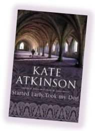 "Kate Atkinson's ""Started Early, Took My Dog"""
