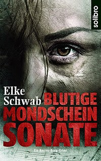 Blutige Mondschein Sonate - Ein Baccus Borg - Krimi von Elke Schwab