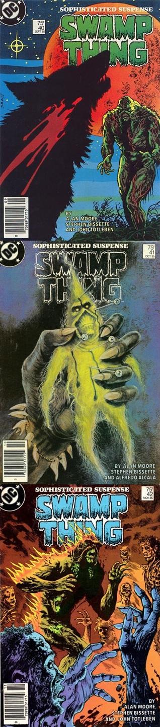 Swamp Thing # 40, 41 42 - Moore, Bissette, Alcalá Totleben