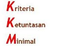Pengertian KKM | Kriteria Ketuntasan Minimal