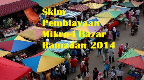 Cara Buat Pinjaman Skim Pembiayaan Mikro-i Bazar Ramadan 2014