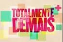 CLICK NA IMAGEM PARA ACOMPANHAR O RESUMO SEMANAL DA NOVELA TOTALMENTE DEMAIS