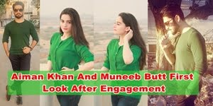 Aiman Khan And Muneeb Butt First Look After Engagement