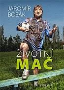 Jaromír Bosák - Životní mač