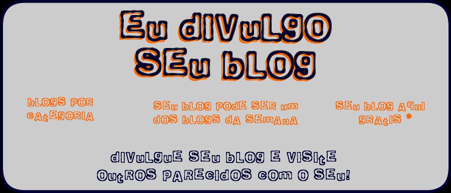 Eu Divulgo Seu Blog