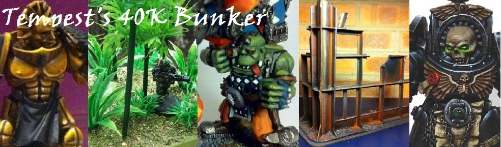 Tempest's 40K Bunker