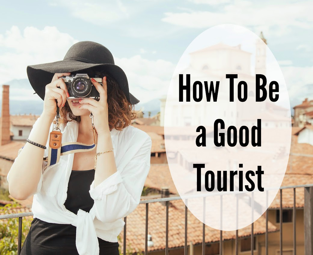 how to be a good tourist